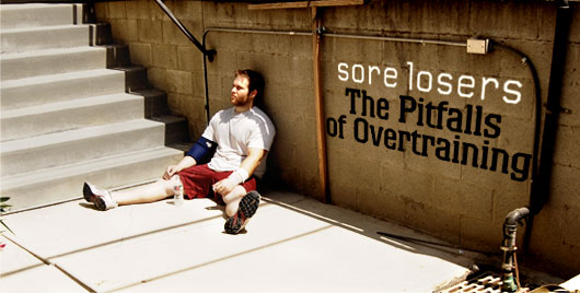Sore Losers: The Pitfalls of Overtraining