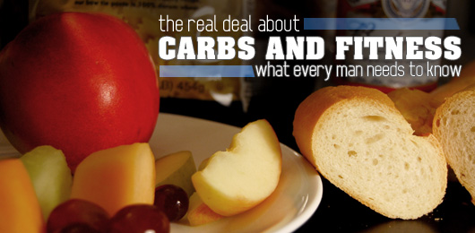 The Real Deal About Carbs and Fitness: What Every Man Needs to Know