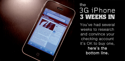 The 3G iPhone: 3 Weeks In