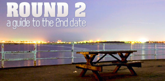 Round 2: A Guide to the 2nd Date