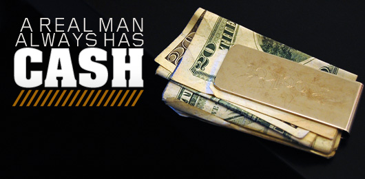 A Real Man Always Has Cash