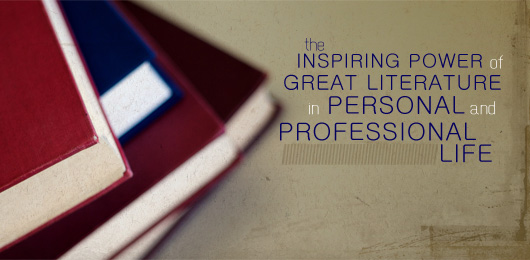 the inspiring power of great literature in personal  u0026 professional life