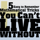 5 Easy to Remember Mathematical Tricks You Can't Live Without