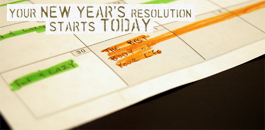 Your New Year's Resolution Starts Today