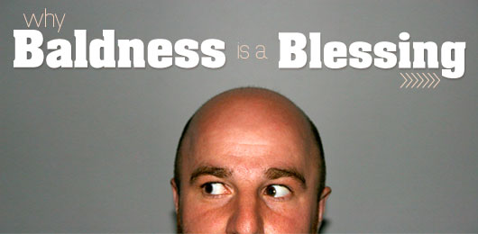 Why Baldness is a Blessing