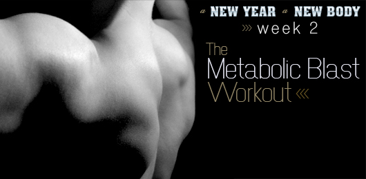 A New Year, a New Body: Week 2: The Metabolic Blast™ Workout Phase I