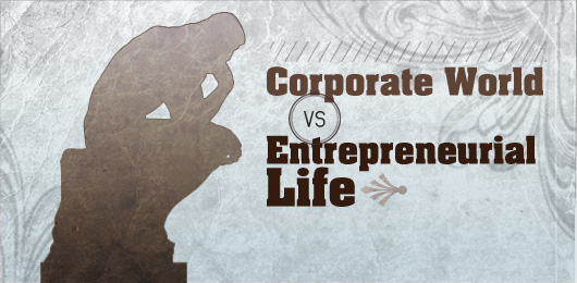 Corporate World vs Entrepreneurial