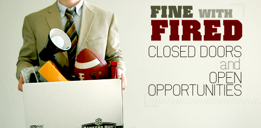 Fine with Fired: Closed Doors and Open Opportunities