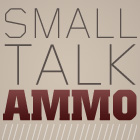Small Talk Ammo for April 3, 2009