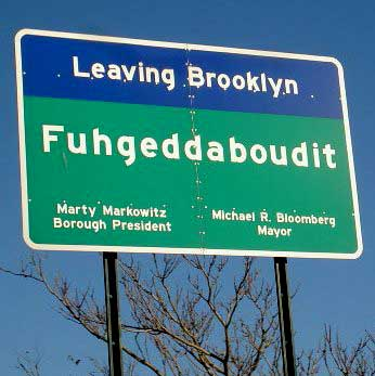 brooklyn fugheddaboudit
