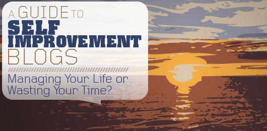 A Guide to Self-Improvement Blogs: Managing Your Life or Wasting Your Time?