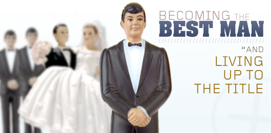 becoming the best man  how to live up to such a title