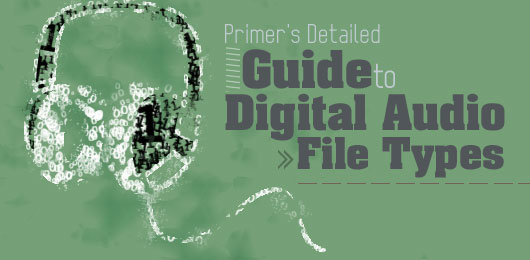 Primer's Detailed Guide to Digital Audio File Types