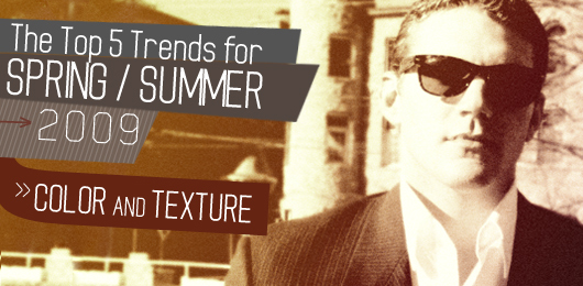The Top 5 Trends for Spring / Summer 2009: Color and Texture