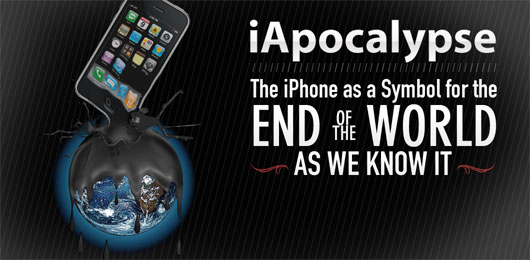 iApocalypse - the iphone as a symbol of the end of the world as we know it