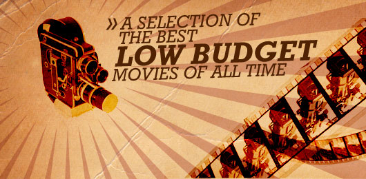 A Selection of the Best Low Budget Movies of All Time