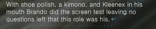Article quote - Brando did the screen test leaving no questions