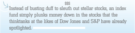 Article quote - an index fund plunks money down in stocks