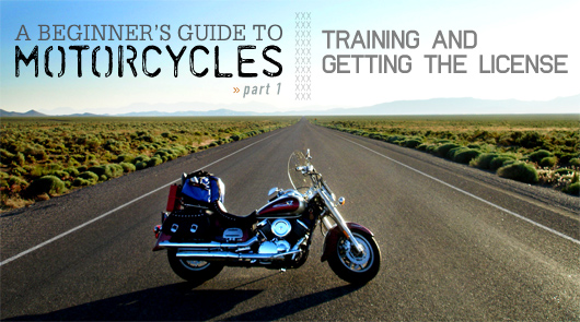 Beginners guide to motorcycles part 1 - training and getting the license