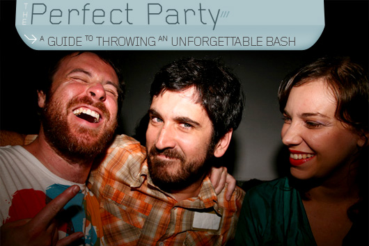 The perfect party - a guide to throwing an unforgettable bash
