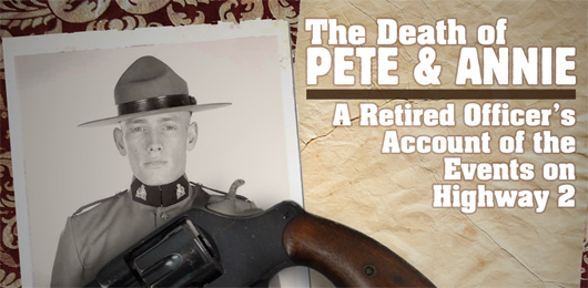 The Death of Pete and Annie - a retired officers account of the events on highway 2