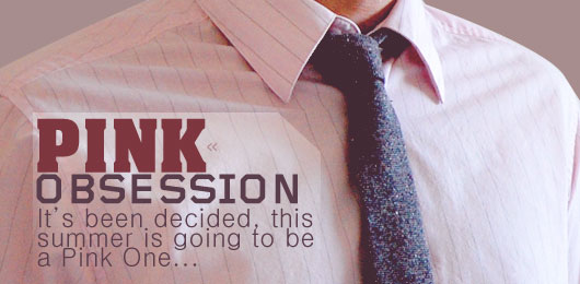 Pink Obsession: It's Been Decided, This Summer is Going to Be a Pink One…