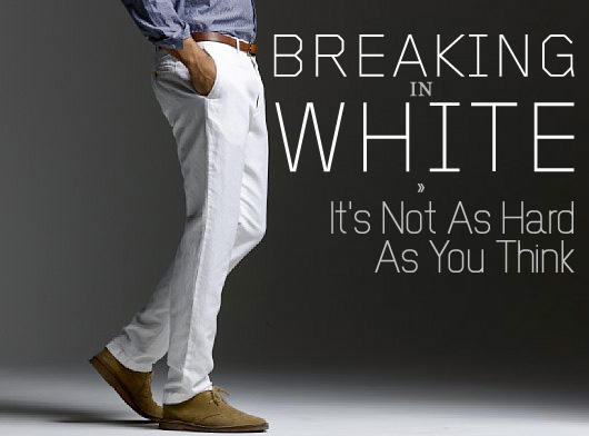 Breaking in White: It's Not As Hard As You Think