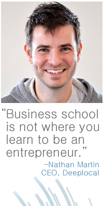 Text - business school is not where you learn to be an entrepreneur