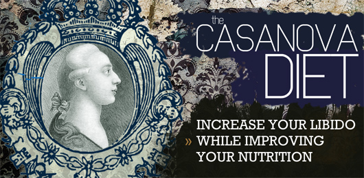 The Casanova Diet: Increase Your Libido While Improving Your Nutrition