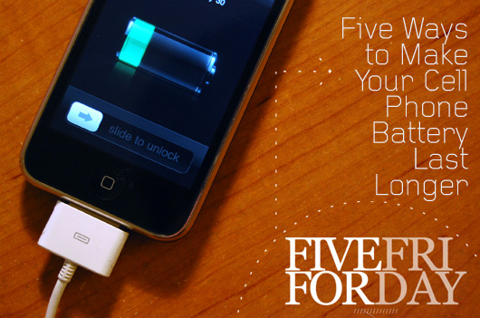 Five Ways to Make Your Cell Phone Battery Last Longer