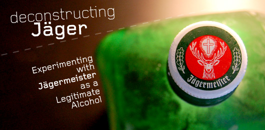 Deconstructing Jäger: Experimenting with Jägermeister as a Legitimate Alcohol