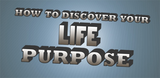 How to Discover Your Life Purpose