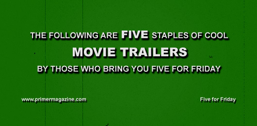Five Staples of Cool Movie Trailers