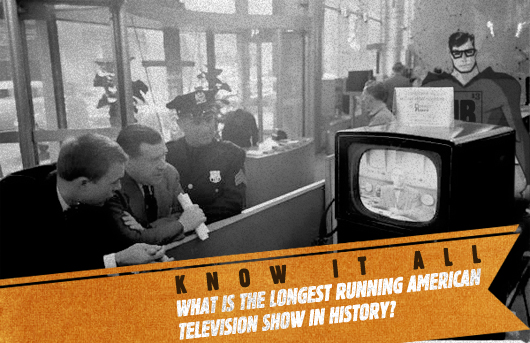Know It All: What is the Longest Running American Television Show in History?