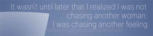 text - I was chasing another feeling