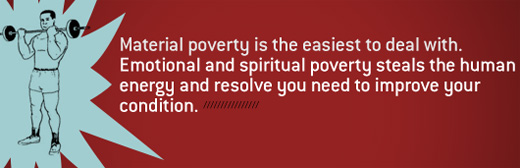 Text - material poverty is the easiest to deal with