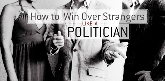 How to Win Over Strangers Like a Politician