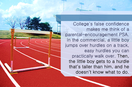 Article text - college\'s false confidence makes me think of parental encouragement