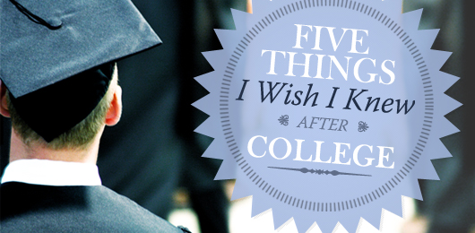 5 Things I Wish I Knew After College