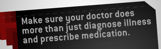 Make sure your doctor does more than diagnose medicine