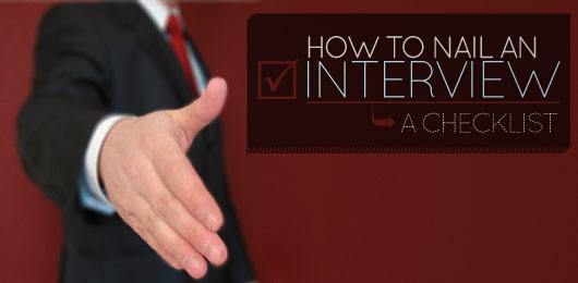 How to Nail an Interview: A Checklist