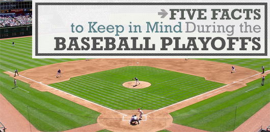 Five Facts to Keep in Mind During the Baseball Playoffs