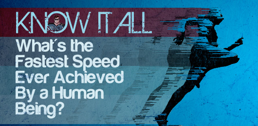 Know It All: What's the Fastest Speed Ever Achieved By a Human Being?