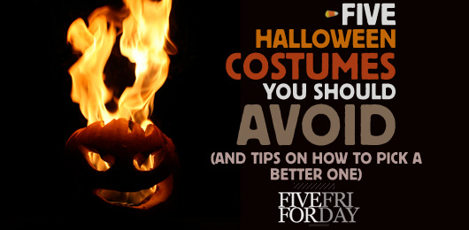 Five Halloween Costumes You Should Avoid (and Tips on How to Pick a Better One)