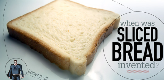 Know It All: When was Sliced Bread Invented?