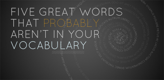 Five Great Words That Probably Aren't in Your Vocabulary