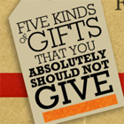 Five Kinds of Gifts That You Absolutely Should Not Give