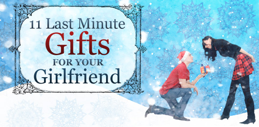 11 last minute gifts for your girlfriend