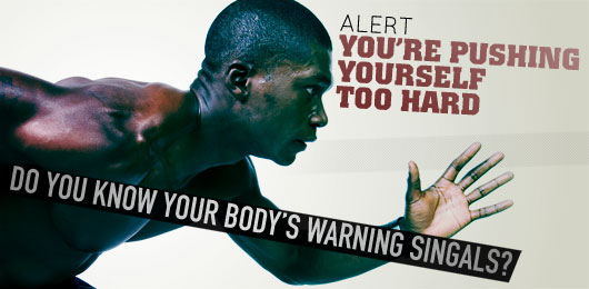 Alert: You're Pushing Yourself Too Hard