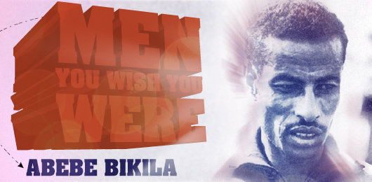 Men You Wish You Were: Abebe Bikila